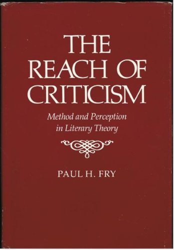 The Reach of Criticism: Method and Perception in Literary Theory (0300029241) by Paul H. Fry