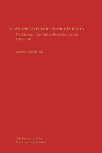 9780300029291: Class and Economic Change in Kenya: The Making of an African Petite-Bourgeoisie