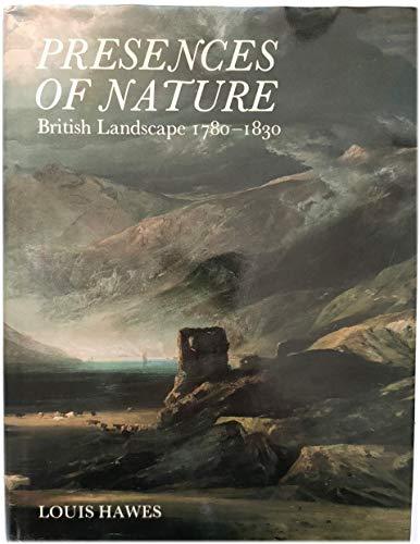 9780300029307: Presences of Nature: British Landscape, 1780-1830