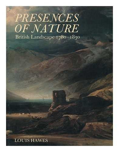 9780300029314: Presences of Nature:British Landscape 1780-1830