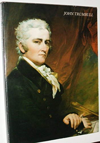 9780300029321: John Trumbull: The Hand and Spirit of a Painter