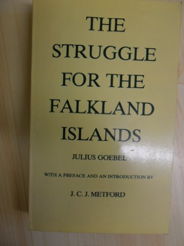 The Struggle for the Falkland Islands. A Study in Legal and Diplomatic History.