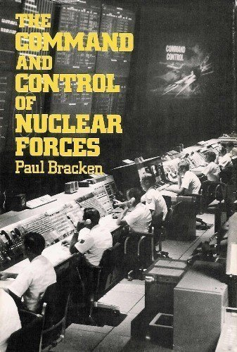9780300029468: The Command and Control of Nuclear Forces