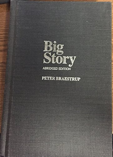 9780300029536: Big Story: How the American Press and Television Reported and Interpreted the Crisis of Tet, 1968, in Vietnam and Washington