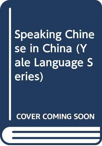 9780300029550: Speaking Chinese in China (Yale Language Series)