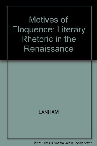 9780300029857: Motives of Eloquence: Literary Rhetoric in the Renaissance