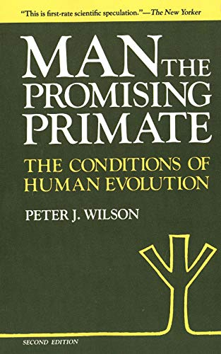 9780300029888: Man, The Promising Primate: The Conditions of Human Evolution, Second edition