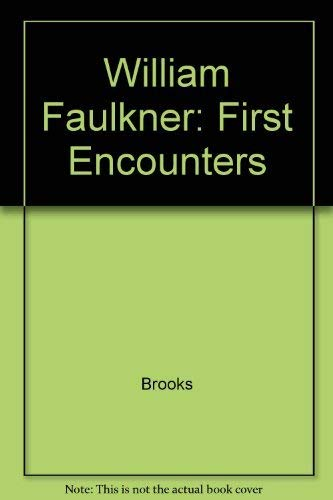 9780300029956: William Faulkner: First Encounters
