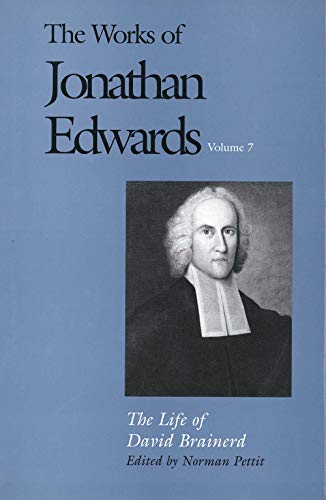 The Life of David Brainerd (The Works of Jonathan Edwards Series, Volume 7) (9780300030044) by Jonathan Edwards