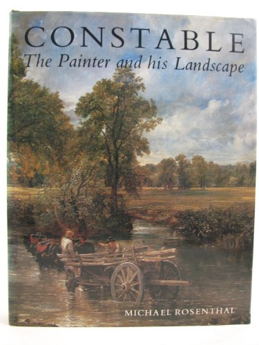 9780300030143: Constable: The Painter and His Landscape