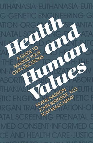 9780300030266: Health and Human Values: A Guide to Making your own Decisions