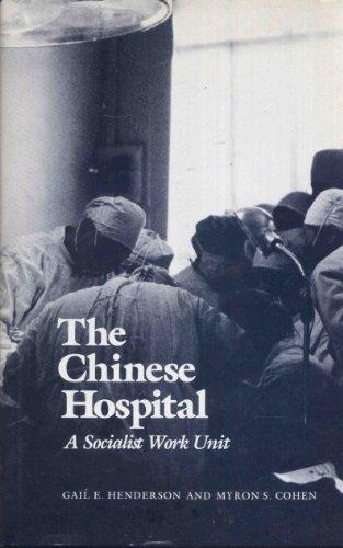 The Chinese Hospital: A Socialist Work Unit: Gail E. Henderson