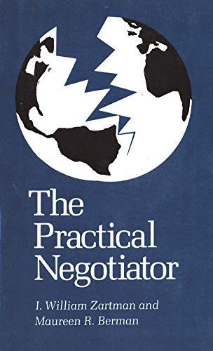The Practical Negotiator: Zartman, I. William; Berman, Maureen R.