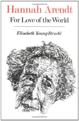 9780300030990: Hanna Arendt: For Love of the World