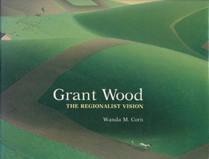 9780300031034: Grant Wood: The Regionalist Vision