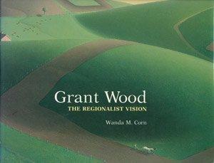 9780300031034: Grant Wood: The Regionalist Vision