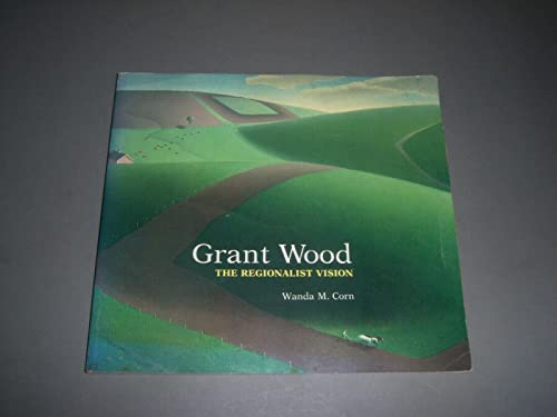 9780300031041: Grant Wood, the Regionalist Vision