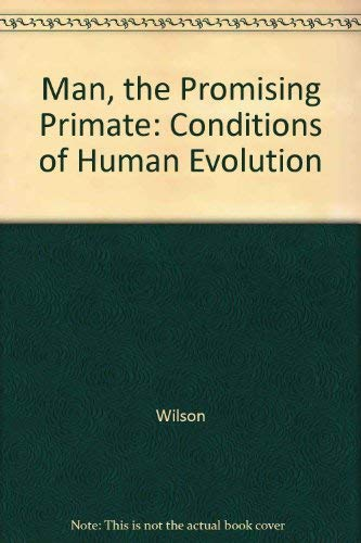 9780300031065: Man, the Promising Primate: Conditions of Human Evolution