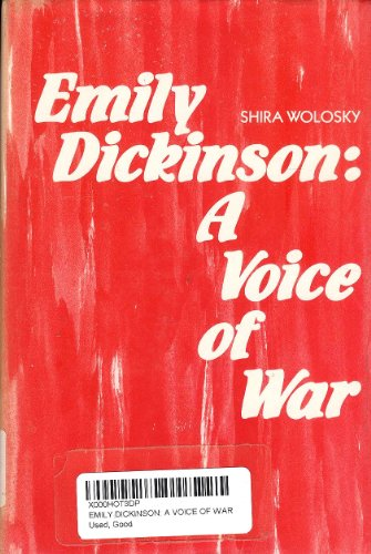 Emily Dickinson: A Voice of War: Wolosky, Shira