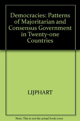 9780300031157: Democracies: Patterns of Majoritarian and Consensus Government in Twenty-One Countries