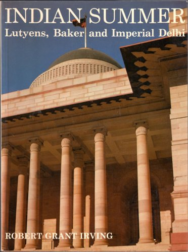 9780300031287: Indian Summer: Lutyens, Baker and Imperial Delhi