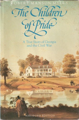 The Children of Pride: A New, Abridged Edition -- Selected letters of the family of the Rev. Dr. ...