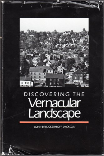 Discovering the Vernacular Landscape: Jackson, John Brinckerhoff