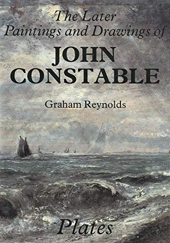 The Later Paintings and Drawings of John Constable (Two Volumes)