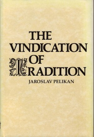 9780300031546: The Vindication of Tradition (The 1983 Jefferson lecture in the humanities)