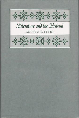 LITERATURE AND THE PASTORAL: Ettin, Andrew V.