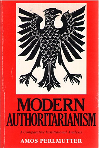 Modern Authoritarianism - a Comparative Institutional Analysis