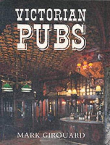 Victorian Pubs: Mark Girouard