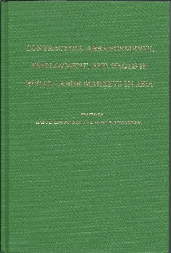Contractual Arrangements: Employment and Wages in Rural Labor Markets in Asia (A Publication of the...