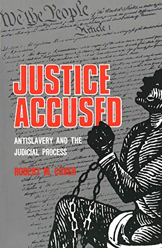 9780300032529: Justice Accused: Antislavery and the Judicial Process