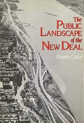 9780300032567: The Public Landscape of the New Deal