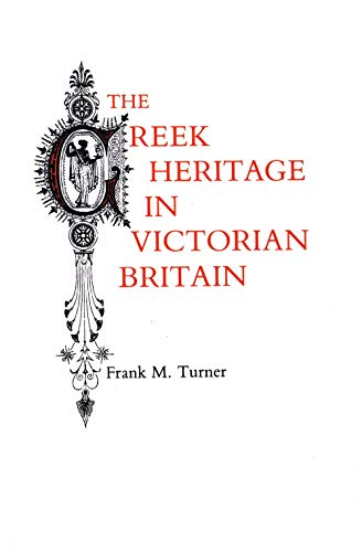 9780300032574: The Greek Heritage in Victorian Britain