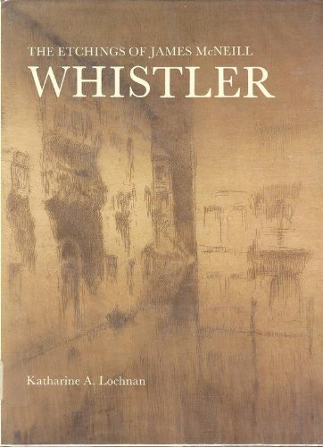 9780300032758: The Etchings of James McNeill Whistler
