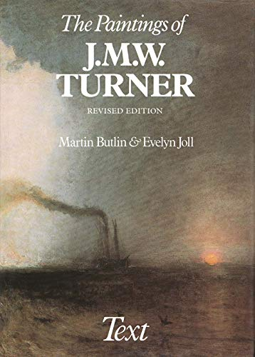 The Paintings of J. M. W. Turner: Revised Edition: Butlin, Martin