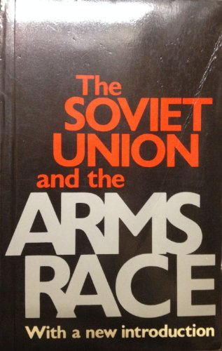 9780300032819: The Soviet Union and the Arms Race, Second Edition