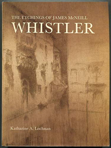 The Etchings Of James Mcneil Whistler By Katharine A