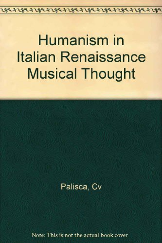 9780300033021: Humanism in Italian Renaissance Musical Thought