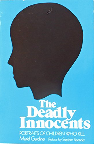 9780300033069: The Deadly Innocents: Portraits of Children Who Kill