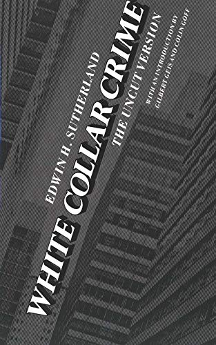 White Collar Crime: The Uncut Version: Sutherland, Edwin H.