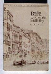 Ruskin and the Rhetoric of Infallibility (Yale studies in English): Wihl, Gary