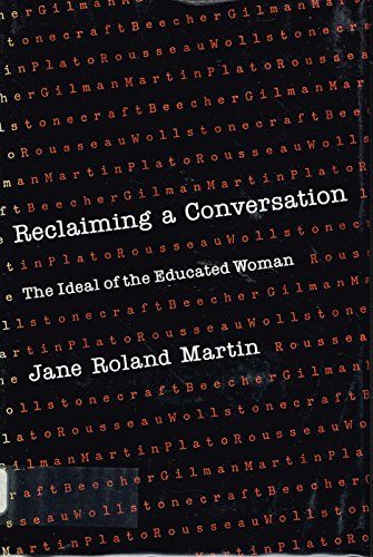 Reclaiming a Conversation: Ideal of the Educated Woman: Jane Roland Martin