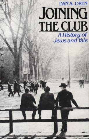 9780300033304: Joining the Club: A History of Jews and Yale (The Yale Scene: University Series)