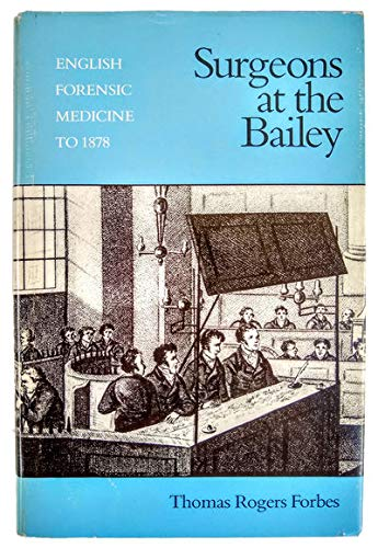9780300033380: Surgeons At The Bailey: English Forensic Medicine to 1878