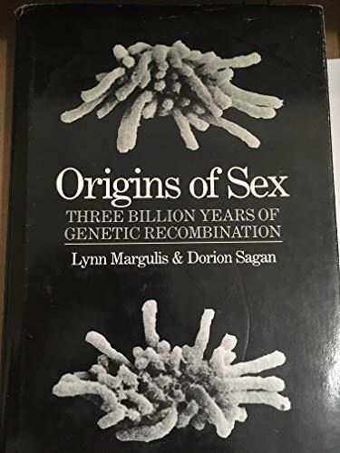The Origins of Sex: Three Billion Years: Margulis, Lynn, Sagan,