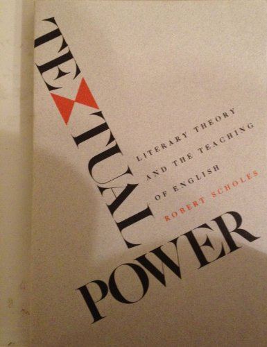 9780300033502: Textual Power: Literary Theory and the Teaching of English