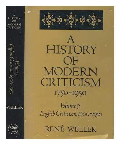 A History of Modern Criticism: 1750-1950 : Rene Wellek